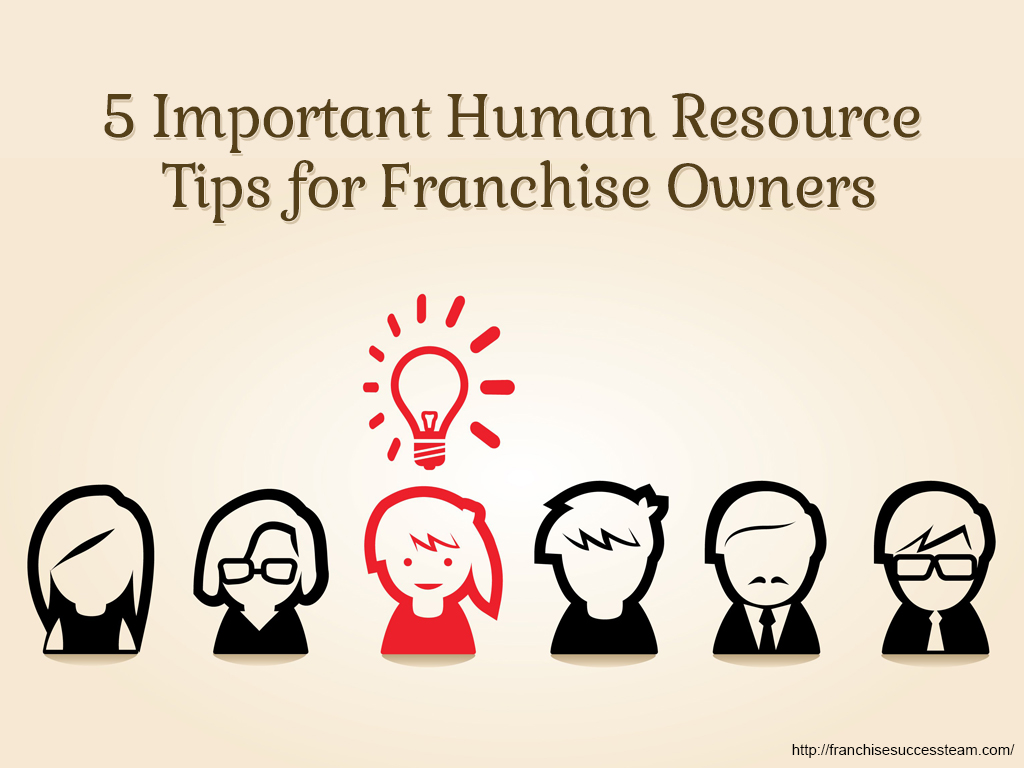 5 Important Human Resources Tips for Franchise Owners