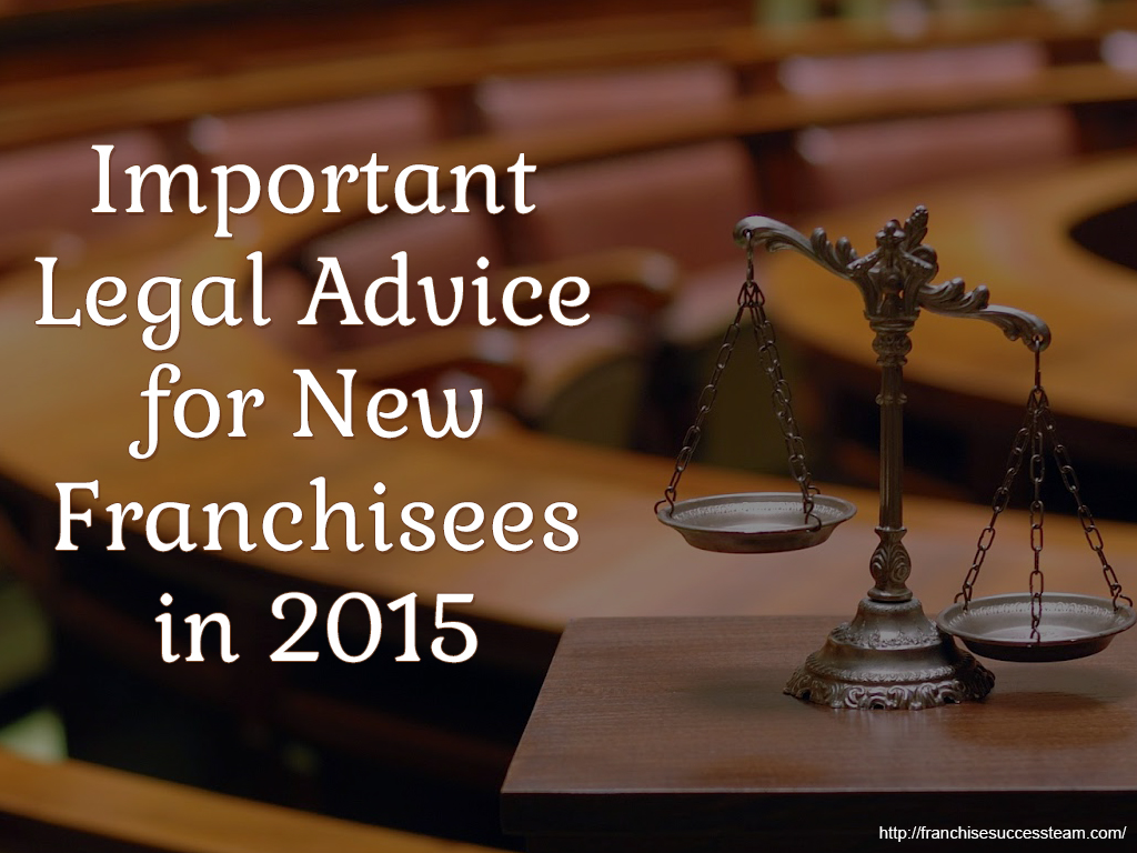 Important Legal Advice for New Franchisees in 2015