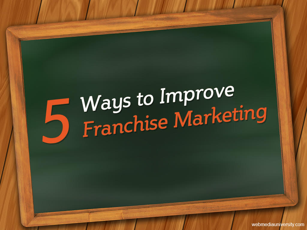 5 ways to improve franchise marketing