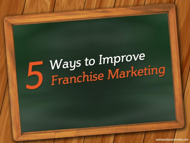 5-ways-to-improve-franchise-marketing