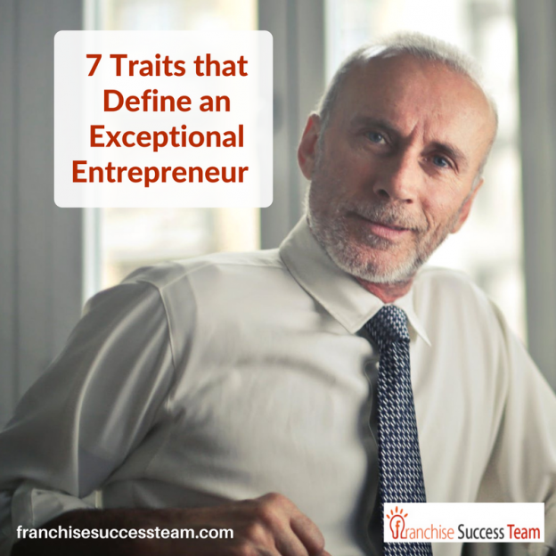 7 traits that define an exceptional entrepreneur