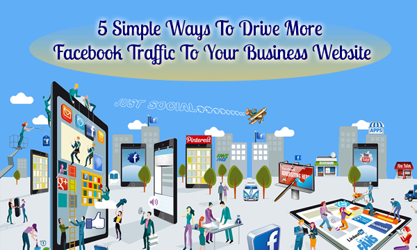 5-Simple-Ways-To-Drive-More-Facebook-Traffic-To-Your-Business-Website