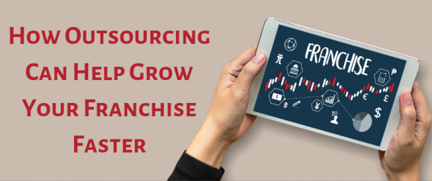 How Outsourcing Can Help Grow Your Franchise Faster