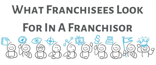 What Franchisees Look for in a Franchisor